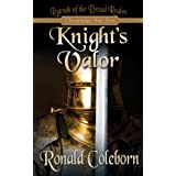 Knight's Valor: Legends of the Dread Realm: Chronicles the First ~ 711 Press