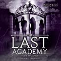 The Last Academy (       UNABRIDGED) by Anne Applegate Narrated by Kate Reinders