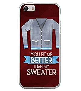 You Fit Me Better Than My Shirt 2D Hard Polycarbonate Designer Back Case Cover for Apple iPhone 4