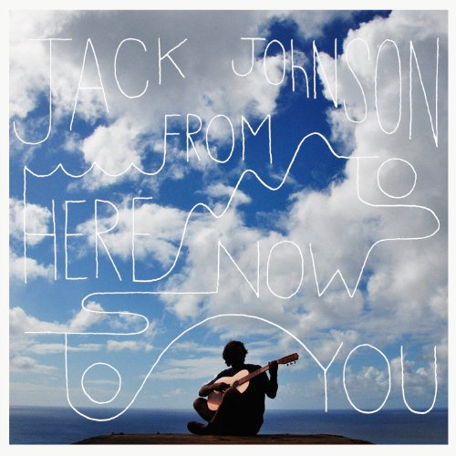 Jack Johnson - From Here To Now To You - Zortam Music