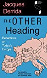 The Other Heading: Reflections on Today's Europe (Studies in Continental Thought) (0253316936) by Derrida, Jacques