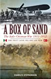 A Box of Sand: The Italo-Ottoman War 1911-1912