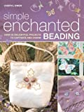 img - for Simple Enchanted Beading: Over 30 delightfull Projects to captivate and charm. book / textbook / text book