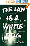 The Law Is a White Dog: How Legal Rit...