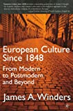 img - for European Culture Since 1848: From Modern to Postmodern and Beyond book / textbook / text book