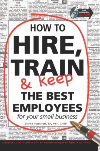 How to Hire, Train & Keep the Best Employees for Your Small Business: With Companion CD-ROM PDF