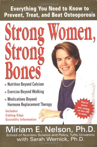 Strong Women, Strong Bones: Everything you Need to Know to Prevent, Treat, and Beat Osteoporosis Picture