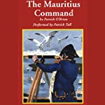 The Mauritius Command: Aubrey/Maturin Series, Book 4 (       UNABRIDGED) by Patrick O'Brian Narrated by Patrick Tull
