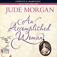 An Accomplished Woman (       UNABRIDGED) by Jude Morgan Narrated by Phyllida Nash