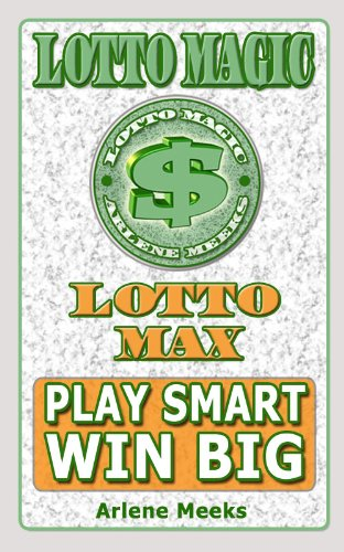 Lotto Magic Lotto Max (Lotto Magic by Arlene Meeks)