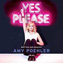 Yes Please (       UNABRIDGED) by Amy Poehler Narrated by Amy Poehler, Carol Burnett, Seth Meyers, Mike Schur, Eileen Poehler, Patrick Stewart, Kathleen Turner, William Poehler