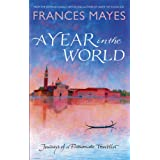 A Year In The Worldby Frances Mayes