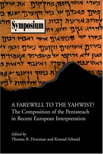 A Farewell to the Yahwist? the Composition of the Pentateuch in Recent European Interpretation (Symposium Series (Society of Biblical Literature), No. 34,)