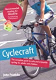 Cyclecraft: The Complete Guide to Safe and Enjoyable Cycling for Adults and Children (0117037400) by Franklin, John