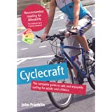 Cyclecraft: the complete guide to safe and enjoyable cycling for adults and childrenby John Franklin