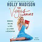 The Vegas Diaries: Romance, Rolling the Dice, and the Road to Reinvention Audiobook by Holly Madison Narrated by Holly Madison