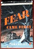 img - for Fear Came First book / textbook / text book