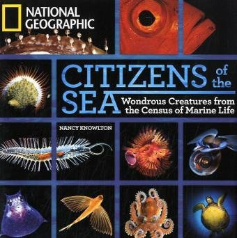 Citizens of the Sea: Wondrous Creatures From the Census of Marine Life from National Geographic