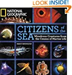 Citizens of the Sea: Wondrous Creatur...