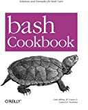 Bash Cookbook: Solutions and Examples for Bash Users (Cookbooks (O\\\'Reilly))