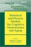 img - for Statistical and Process Models for Cognitive Neuroscience and Aging (Notre Dame Series on Quantitative Methodology) book / textbook / text book