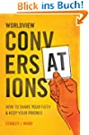 Worldview Conversations: How to Share...