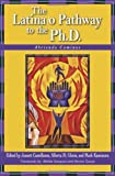 img - for The Latina/o Pathway to the Ph.D.: Abriendo Caminos book / textbook / text book