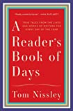 A Readers Book of Days: True Tales from the Lives and Works of Writers for Every Day of the Year