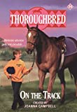 On the Track (Thoroughbred Series #34) (0061065633) by Campbell, Joanna