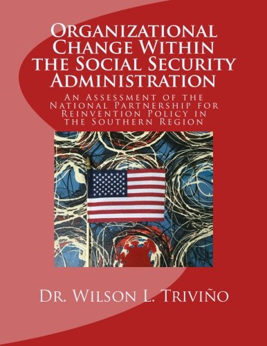 Organizational Change Within the Social Security Administration: An Assessmen of the National Partnership for Reinventio