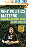 Why Politics Matters: Making Democrac...