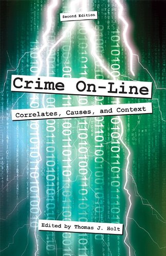 Crime On-Line: Correlates, Causes, and Context: Second Edition