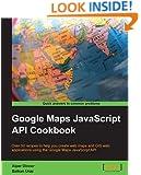 Google Maps JavaScript API Cookbook
