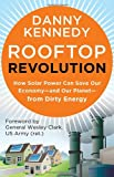 img - for Rooftop Revolution: How Solar Power Can Save Our Economy-and Our Planet-from Dirty Energy (BK Currents) book / textbook / text book