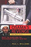 Osama's Revenge: THE NEXT 9/11 : What the Media and the Government Haven't Told You