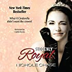 Suddenly Royal Hörbuch von Nichole Chase Gesprochen von: Caitlin Davies
