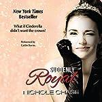 Suddenly Royal   Nichole Chase