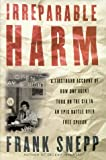img - for Irreparable Harm: A Firsthand Account of How One Agent Took On the CIA in an Epic Battle over Secr ecy and Free Speech by Frank Snepp (1999-06-29) book / textbook / text book