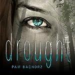 Drought   Pam Bachorz
