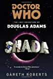 Gareth Roberts Doctor Who: Shada: The Lost Adventures by Douglas Adams