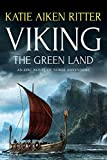 VIKING The Green Land (An Epic Novel of Norse Adventure)