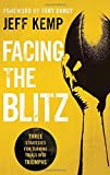 img - for Facing the Blitz: Three Strategies for Turning Trials Into Triumphs book / textbook / text book
