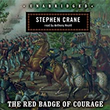 The Red Badge of Courage (       UNABRIDGED) by Stephen Crane Narrated by Anthony Heald