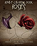 img - for Adult Coloring Book Roses: Relax with this Calming, Stress Managment, Floral Adult Coloring Book of Roses (Adult Coloring Books) (Volume 5) book / textbook / text book