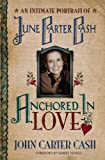 Anchored In Love: An Intimate Portrait of June Carter Cash