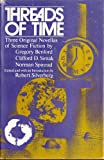 img - for Threads of Time: Three Original Novellas of Science Fiction book / textbook / text book