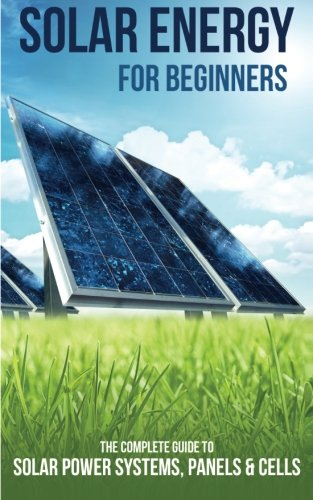 Solar Energy for Beginners: Solar power systems, panels & cells