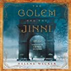 The Golem and the Jinni: A Novel (       UNABRIDGED) by Helene Wecker Narrated by George Guidall