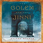 The Golem and the Jinni: A Novel | Helene Wecker