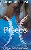 Pisces: Book 1 in a Young Adult Paranormal Romance Series (The Zodiac Twin Flame Series)